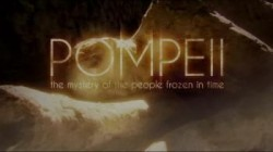 Pompeii: The Mystery Of The People Frozen