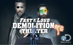 Fast N´ Loud: Demolition Theatre